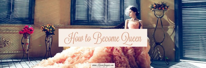 How to Become Queen by Karen Jurgens