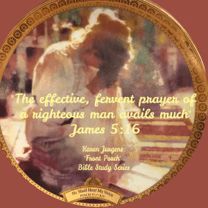 Front Porch Bible Study Series by Karen Jurgens James 5:16