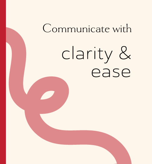 Communicate with clarity and ease