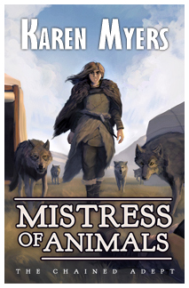 Image of Mistress of Animals, book 2 of The Chained Adept fantasy series by Karen Myers