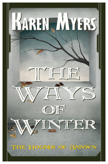 Image of The Ways of Winter, book 2 of The Hounds of Annwn fantasy series by Karen Myers