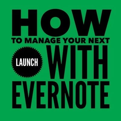 Guest Post: How to Manage Your Next Launch with Evernote