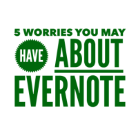 5 Worries About Evernote