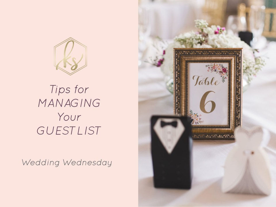 tips for making your wedding guest list wedding wednesday