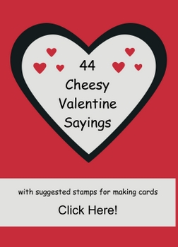 44 Valentine Sayings with Suggested Stamps!
