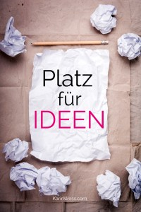 Karin Wess, erfolgreich werden,Platz für Ideen,Reach your Goals, Inspiration, Business Motivation