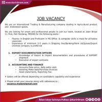 JOB VACANCY  We are an international Trading & Manufacturing company dealing in Agricultural product and Indonesian spices.  We are looking for smart and professional people to join our team, located at Jalan Binjai 11.7km, Deli Serdang, MEDAN for the following posts:- - Fluency in English and Proficient in MS Office & computer skills is must for all below vacancies -Experience of minimum 2-5 years in Shipping line/Banking/Palm oil/Spices/Export oriented company is preferred  1. EXPORT DOCUMENTATION OFFICER -Knowledge of Export & Import documentation and procedures of EXPORT shipment - Execution of export contracts  2. ACCOUNTING AND FINANCE - Accounts Data entry, daily petty cash - Handling Make Sale/Purchase Invoices - Asset statements, Reporting Tax  # Salary will be offered depending on candidate's capability and experience  # Please email your resume along with references to : vacancy.medan@gmail.com •• Untuk informasi motivasi dan Lowongan Kerja lainnya Follow @KarirGram