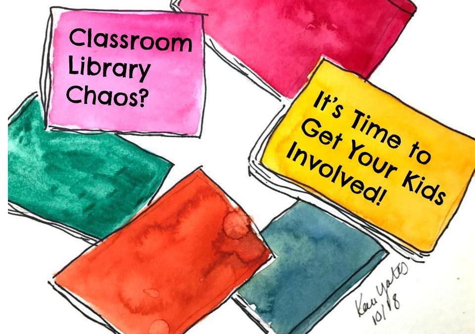 Classroom Library Chaos?  It's Time to Get Your Kids Involved!