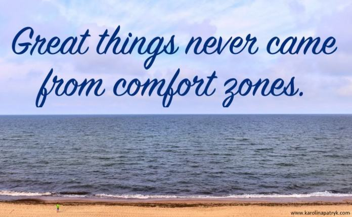 great-things-never-came-from-comfort-zones Travel quotes
