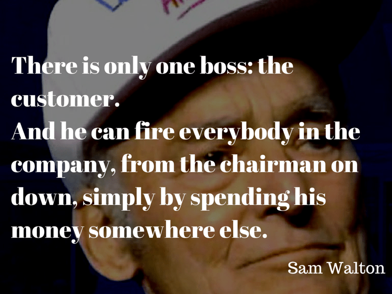 Sam Walton: There is only one boss: the customer