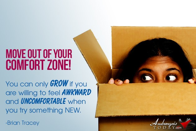 Come out of comfort zone