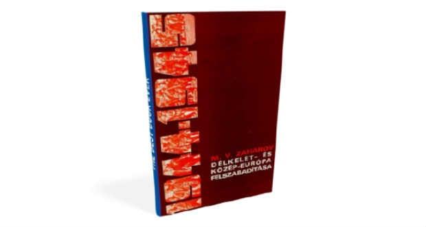Könyvajánló: Délkelet- és Közép-Európa felszabadítása 1944–1945