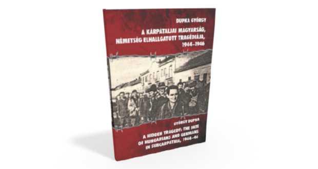 Könyvajánló: A kárpátaljai magyarság, németség elhallgatott tragédiája, 1944–1946