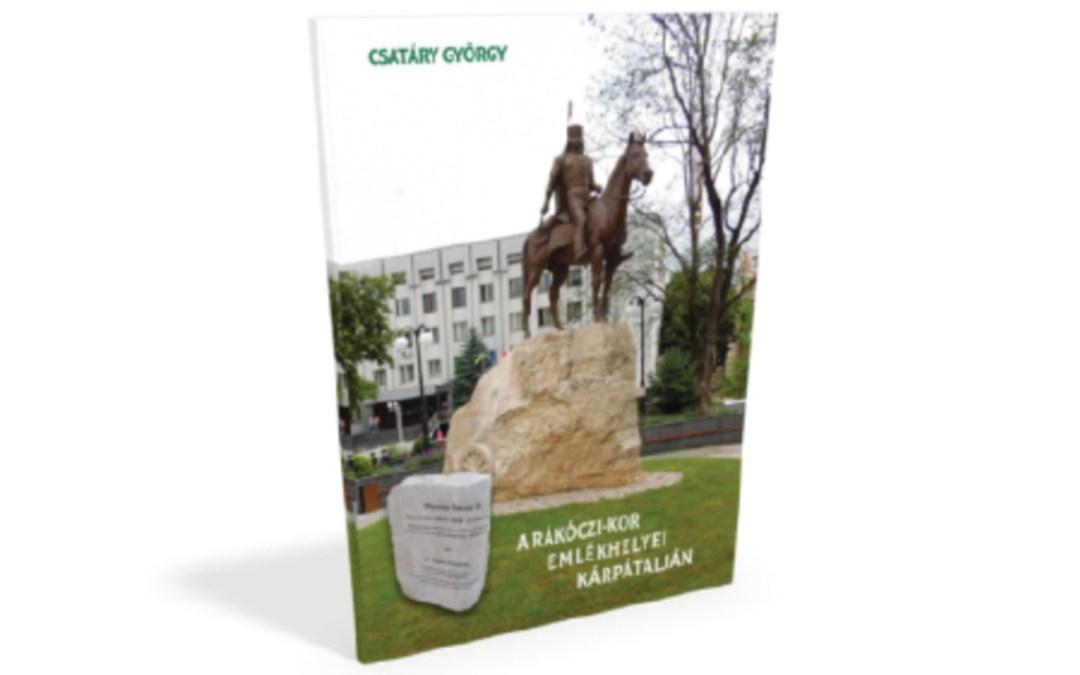 Könyvajánló: A Rákóczi-kor emlékhelyei Kárpátalján