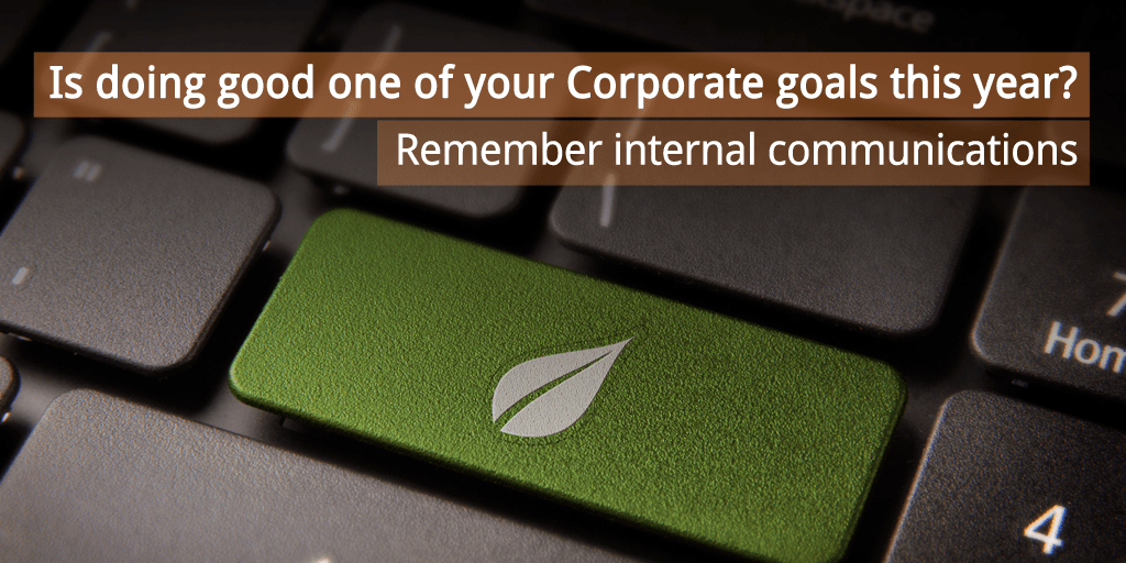Is doing good one of your Corporate goals this year? Remember internal communications