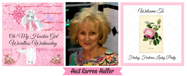 Wordless Wednesday Karren Frieday Feature on Oh My Heartsie Girl