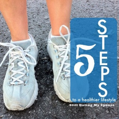 5 smart steps to a healthier lifestyle Still dating my spouse