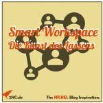 Smart Workspace. Die Kunst des Lassens im digitalen Büro