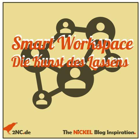 Smart Workspace. Die Kunst des Lassens im New Work