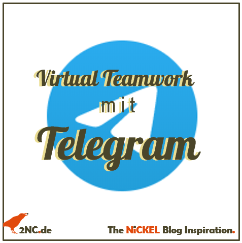Virtual Teamwork mit Telegram © Sylvia NiCKEL