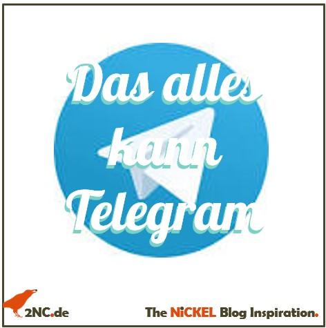 Das alles kann Telegram © Sylvia NiCKEL