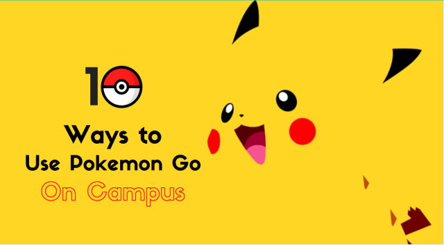 10 ways to Use Pokemon Go on Campus