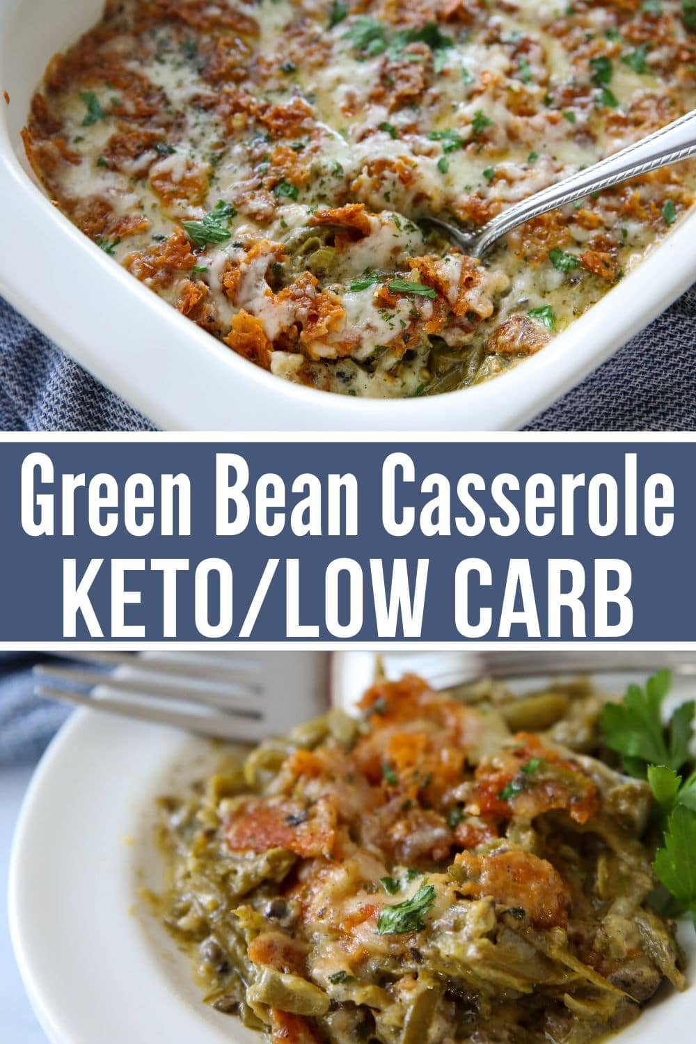 keto green bean casserole in a white casserole dish with a spoon then a pic of recipe plated on a white plate in a collage