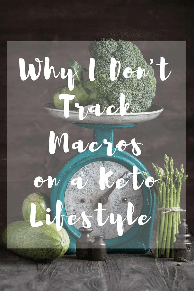 Why I don't Track Keto Macros: A lesson in why this isn't an important step in the keto journey for me, and why it may not be for you either!