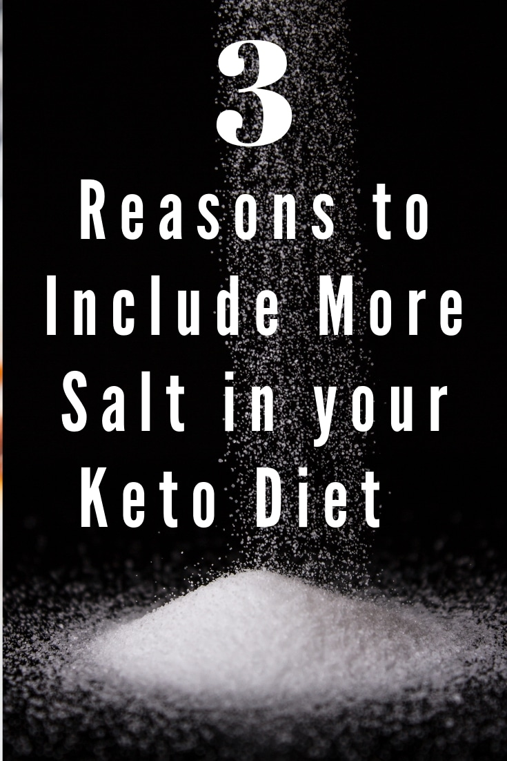 Why do I need to consume more salt on Keto? In this post, you'll find 3 reasons why you need to include more salt when following a keto lifestyle. #keto #lowcarb