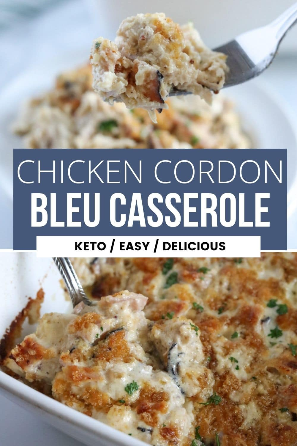 chicken cordon bleu casserole in baking dish with text overlay
