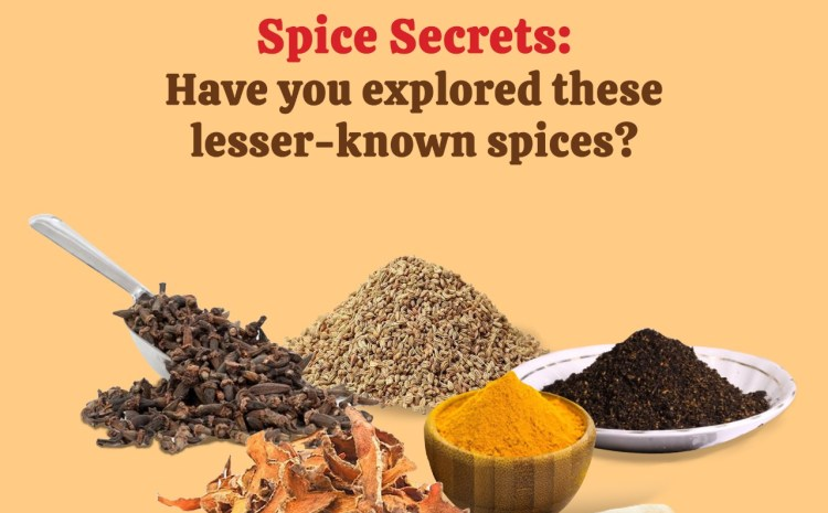 8 lesser-known spices and what makes them special