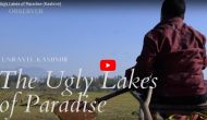 The Ugly Lakes of Paradise (Kashmir)
