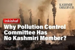 Why Pollution Control Committee Has No Kashmiri Member?