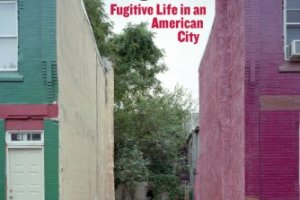 Reading Goffman's 'On the Run: Fugitive Life in an American City'