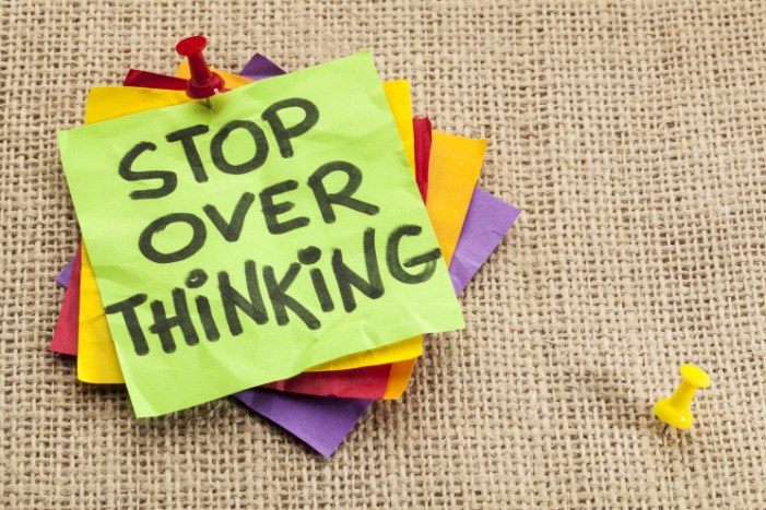Do Not Over Think!