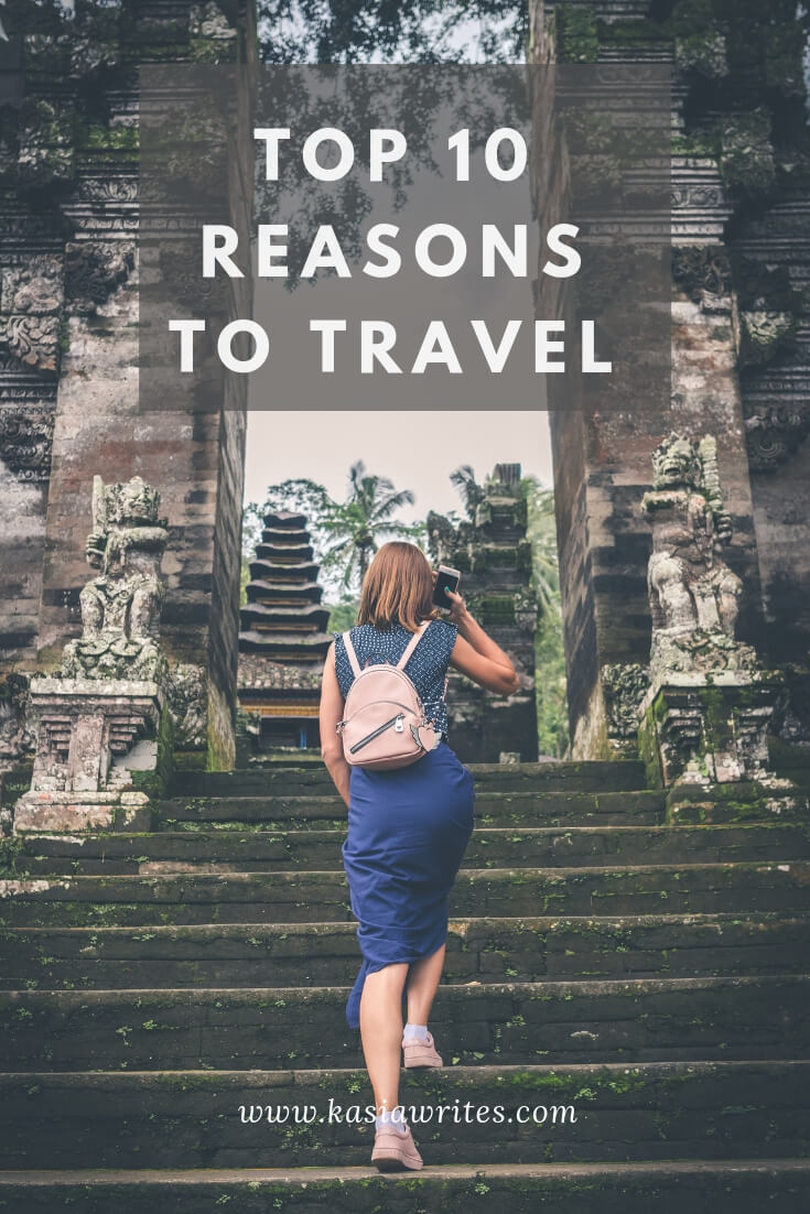 top reasons to travel