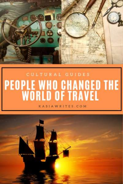 people who changed the world of travel