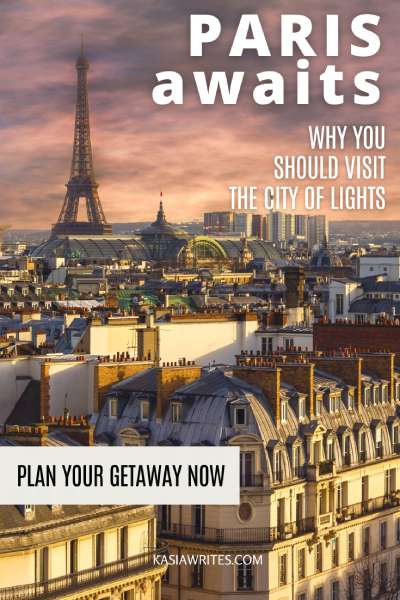 Paris, the City of Lights – 5 great reasons to visit   kasiawrites cultural travel