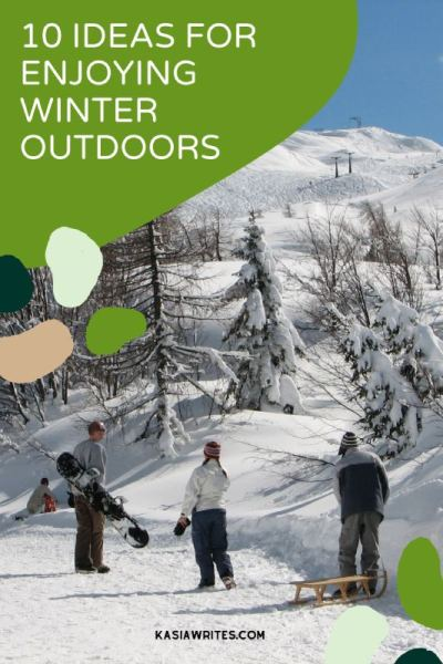 10 Fun outdoor winter activities for staying active   kasiawrites cultural travel