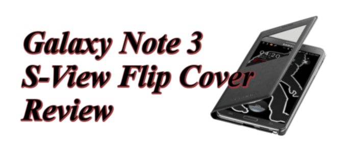 SAMSUNG GALAXY NOTE 3 S-VIEW FLIP COVER REVIEW