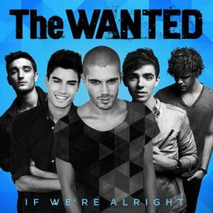 if-we-re-alright-the-wanted