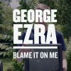George-Ezra-Blame-It-On-Me