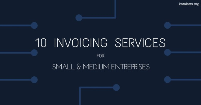 katalatto guides 10 invoicing services perfect for small and medium