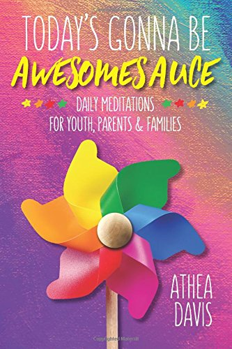Today's Gonna Be Awesomesauce: Daily Meditations for Youth, Parents, and Families
