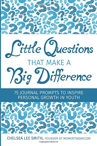 little questions that make a big difference 75 journal prompts to