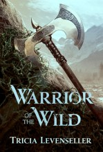 The Warrior of the Wild by Tricia Levenseller Cover to Cover Book Blog Kat Snark