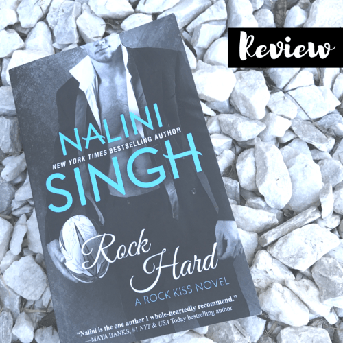 Cover to Cover Book Blog Kat snark Rock Hard Nalini Singh Rock Kiss contemporary romance the best office romance slow burn rape currently reading recommended read