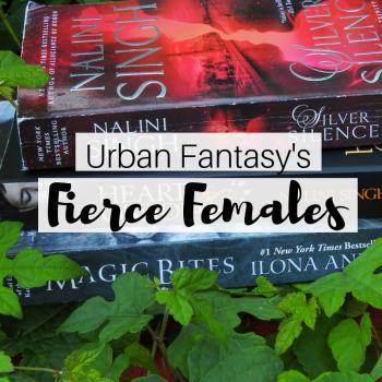 The Fiercest of Females in Urban Fantasy