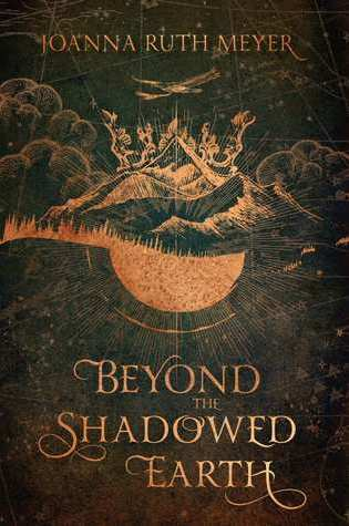 ARC Review: Beyond the Shadowed Earth by Joanna Ruth Meyer