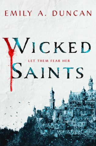 Rant Review: Wicked Saints by Emily A. Duncan